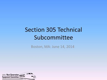 Section 305 Technical Subcommittee Boston, MA: June 14, 2014.
