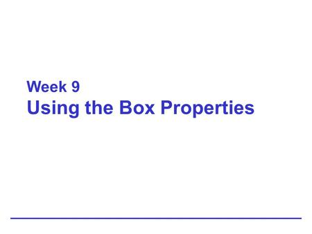 Week 9 Using the Box Properties. 9-2 The CSS Visual Formatting Model Describes how the element content boxes should be displayed by the browser –Based.