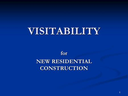 1 VISITABILITY for NEW RESIDENTIAL CONSTRUCTION. 2 Need Most houses have steps at all entrances Most houses have steps at all entrances Most older Americans.
