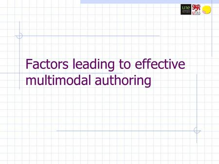 Factors leading to effective multimodal authoring.