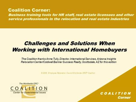 C O A L I T I O N Corner Challenges and Solutions When Working with International Homebuyers Coalition Corner: Business training tools for HR staff, real.