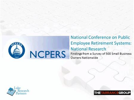 National Conference on Public Employee Retirement Systems: National Research Findings from a Survey of 500 Small Business Owners Nationwide.