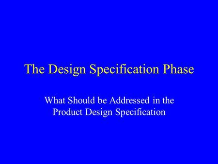The Design Specification Phase