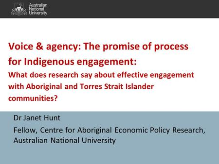 Voice & agency: The promise of process for Indigenous engagement: What does research say about effective engagement with Aboriginal and Torres Strait Islander.