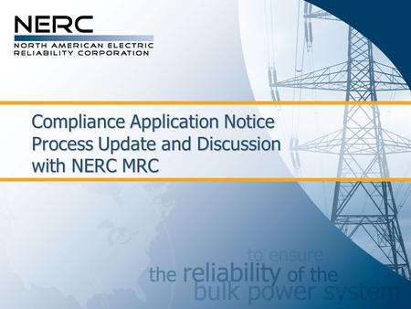 Compliance Application Notice Process Update and Discussion with NERC MRC.