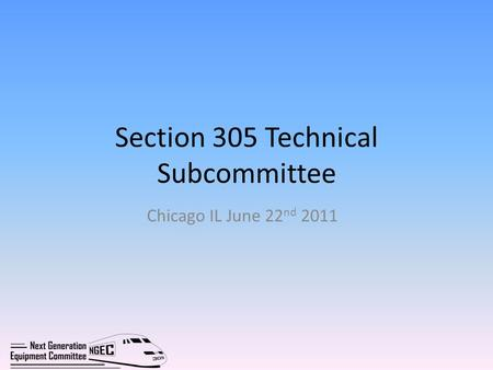 Section 305 Technical Subcommittee Chicago IL June 22 nd 2011.