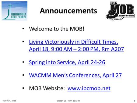 Welcome to the MOB! Living Victoriously in Difficult Times, April 18, 9:00 AM – 2:00 PM, Rm A207 Living Victoriously in Difficult Times, April 18, 9:00.