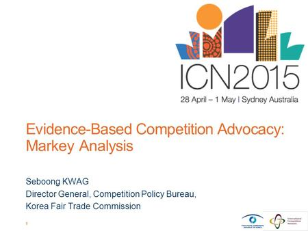 1 Evidence-Based Competition Advocacy: Markey Analysis Seboong KWAG Director General, Competition Policy Bureau, Korea Fair Trade Commission.