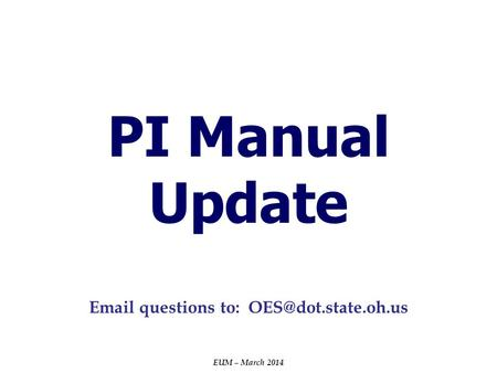 PI Manual Update EUM – March 2014  questions to: