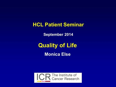 HCL Patient Seminar September 2014 Quality of Life Monica Else.