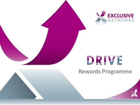Rewards Programme. Welcome to Drive The program that Drives New Business Opportunities for VARs Increased Margin Closer Relationships with Vendors Increased.