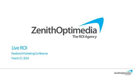 Live ROI Facebook Marketing Conference March 27, 2013.