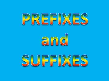 UN- RE- DIS- IM- MIS- PREFIXES Prefixes are letters that are added to the start of another word. HAPPYUN I'm HAPPY I'm UNHAPPY.
