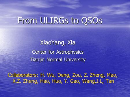 From ULIRGs to QSOs XiaoYang, Xia Center for Astrophysics
