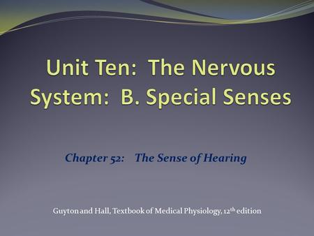 Unit Ten: The Nervous System: B. Special Senses