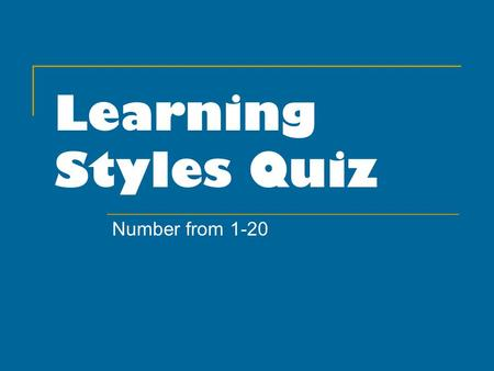 Learning Styles Quiz Number from 1-20.