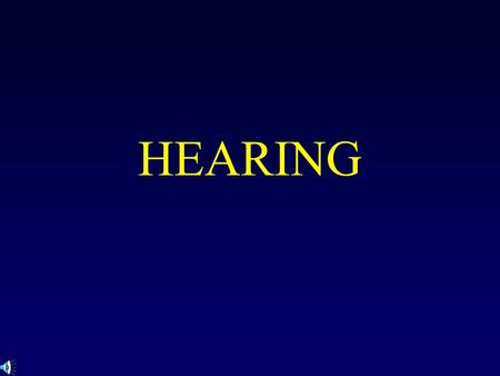 HEARING. The Nature of Sound Sound, like light, comes in waves Sound is vibration Features of sound include: –Pitch –Hertz –Decibels.