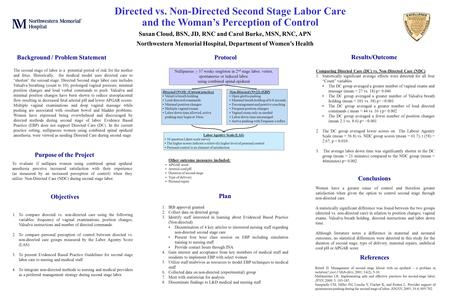 Directed vs. Non-Directed Second Stage Labor Care and the Woman's Perception of Control Susan Cloud, BSN, JD, RNC and Carol Burke, MSN, RNC, APN Northwestern.