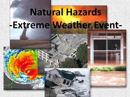 Natural Hazards -Extreme Weather Event-. What has happened in this picture?