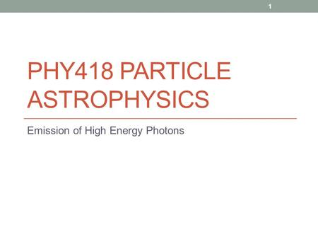 PHY418 Particle Astrophysics