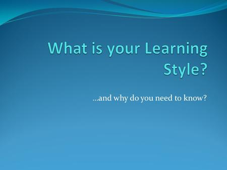 …and why do you need to know? K-W-L Write paragraph about how you learn best. This can be school related, but it can also be about something you've.
