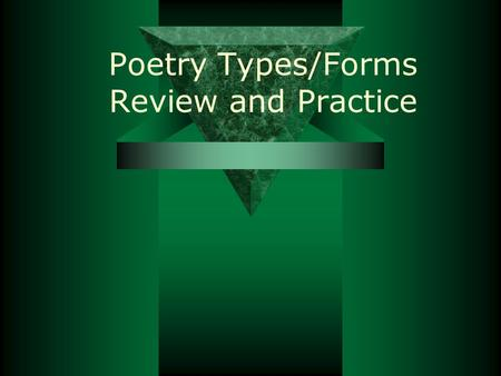 Poetry Types/Forms Review and Practice. Write this in your agenda:  Quiz on Poetic Terms #1 on 11/28 and 11/29 –Literary Terms 1-10 –Material on Orange.