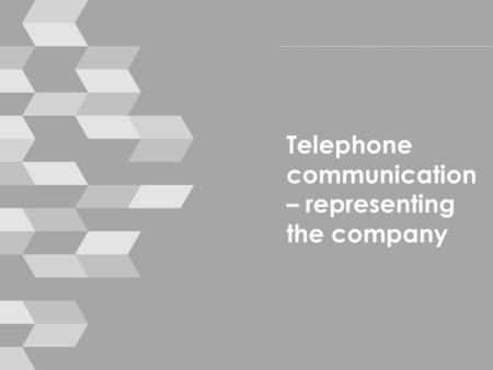 Telephone communication – representing the company.