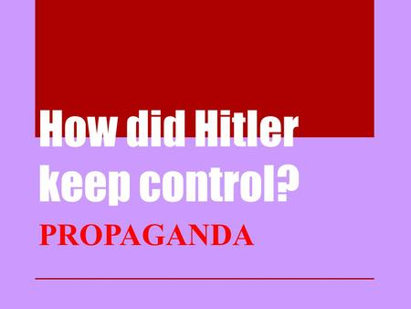 How did Hitler keep control?