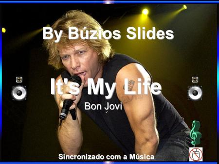 By Búzios Slides Sincronizado com a Música It's My Life Bon Jovi.