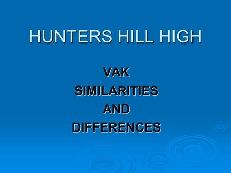 VAK SIMILARITIES AND DIFFERENCES