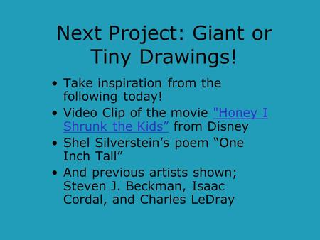 Next Project: Giant or Tiny Drawings!