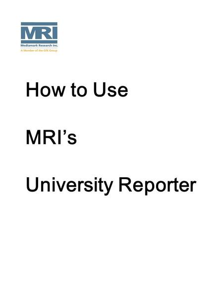 How to Use MRI's University Reporter. What Is A Crosstab? A crosstab is merely a program where you cross rows and columns, giving you five variables: