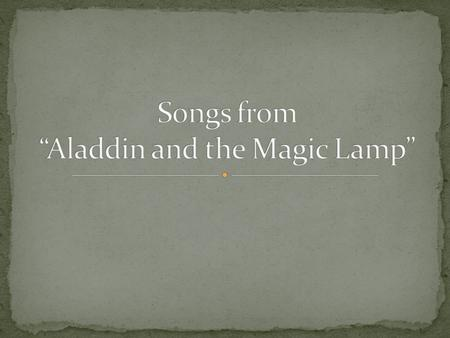 "Songs from ""Aladdin and the Magic Lamp"""