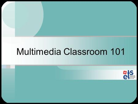 "Multimedia Classroom 101. Agenda Overview of Equipment Ideas for Use Transferring From ""Old"" to ""New"" Existing Resources PowerPoint Design and Delivery."