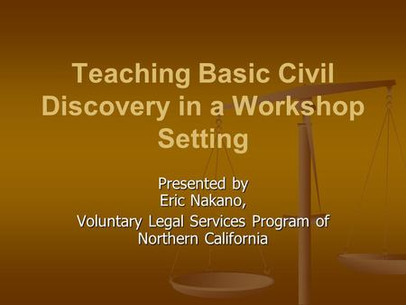 Teaching Basic Civil Discovery in a Workshop Setting