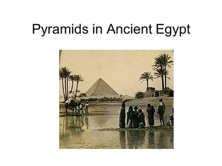 Pyramids in Ancient Egypt. Pyramids are huge buildings made by Egyptians thousands of years ago. They made them as tombs for their kings and queens. Because.
