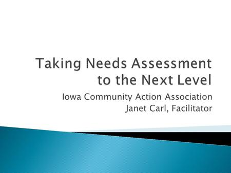 Iowa Community Action Association Janet Carl, Facilitator.