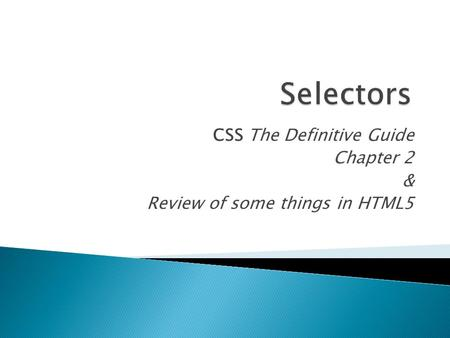 CSS The Definitive Guide Chapter 2 & Review of some things in HTML5.