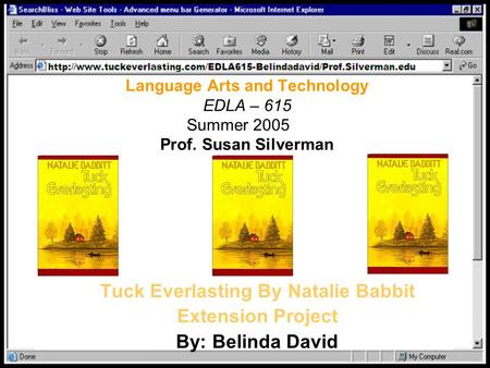 Tuck Everlasting By Natalie Babbit Extension Project By: Belinda David