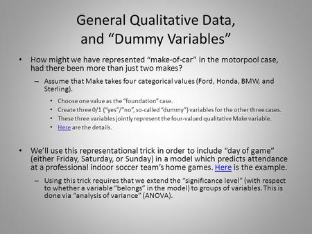 "General Qualitative Data, and ""Dummy Variables"" How might we have represented ""make-of-car"" in the motorpool case, had there been more than just two makes?"