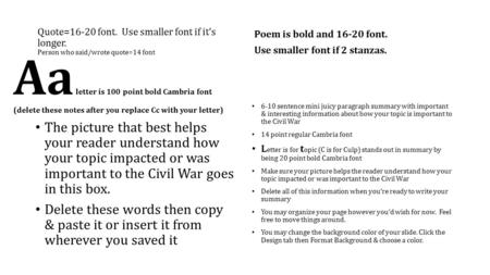 Quote=16-20 font. Use smaller font if it's longer. Person who said/wrote quote=14 font Aa letter is 100 point bold Cambria font (delete these notes after.