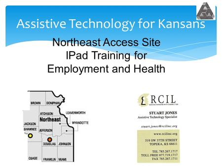 Assistive Technology for Kansans Northeast Access Site IPad Training for Employment and Health.