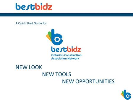 A Quick Start Guide for: NEW LOOK NEW TOOLS NEW OPPORTUNITIES.