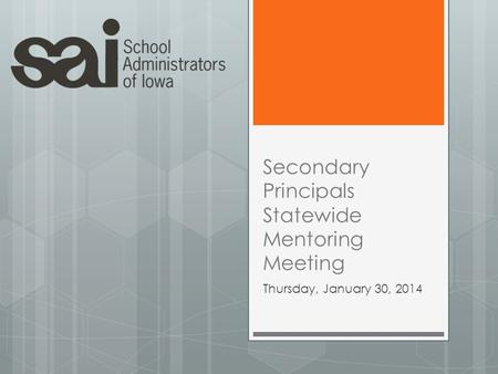 Secondary Principals Statewide Mentoring Meeting Thursday, January 30, 2014.