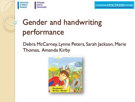 Debra McCarney, Lynne Peters, Sarah Jackson, Marie Thomas, Amanda Kirby Gender and handwriting performance.