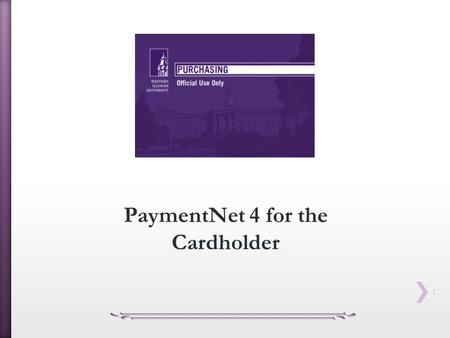 PaymentNet 4 for the Cardholder.