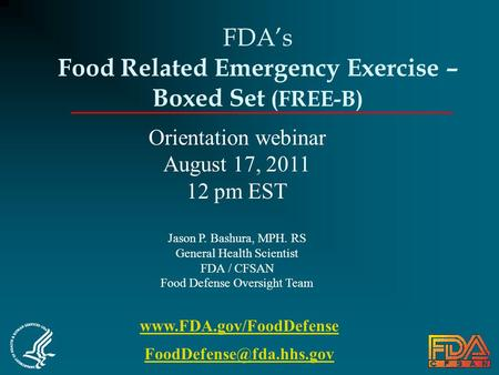 FDA's Food Related Emergency Exercise – Boxed Set (FREE-B)  Orientation webinar August 17, 2011 12 pm EST.