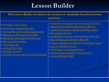 Lesson Builder The Lesson Builder facilitates the creation of standards-based classroom activities. The Lesson Builder facilitates the creation of standards-based.