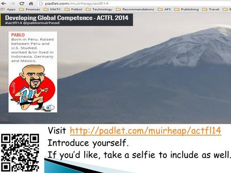 Visit  com/muirheap/actfl14 Introduce yourself