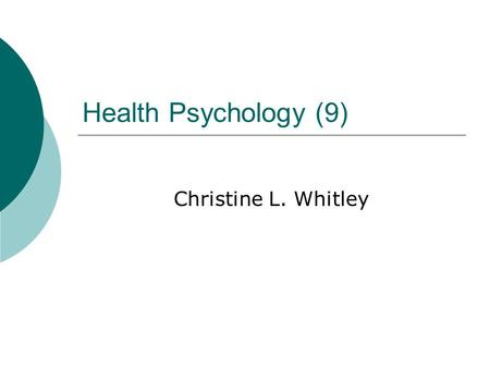Health Psychology (9) Christine L. Whitley. Phychophysiological disorders are those that link physical symptoms with psychological factors  Some psychophysiological.